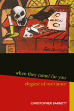 when they came/ for you elegies/ of resistance