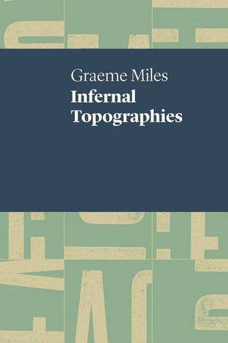The front cover of Infernal Topographies by Graeme Miles.