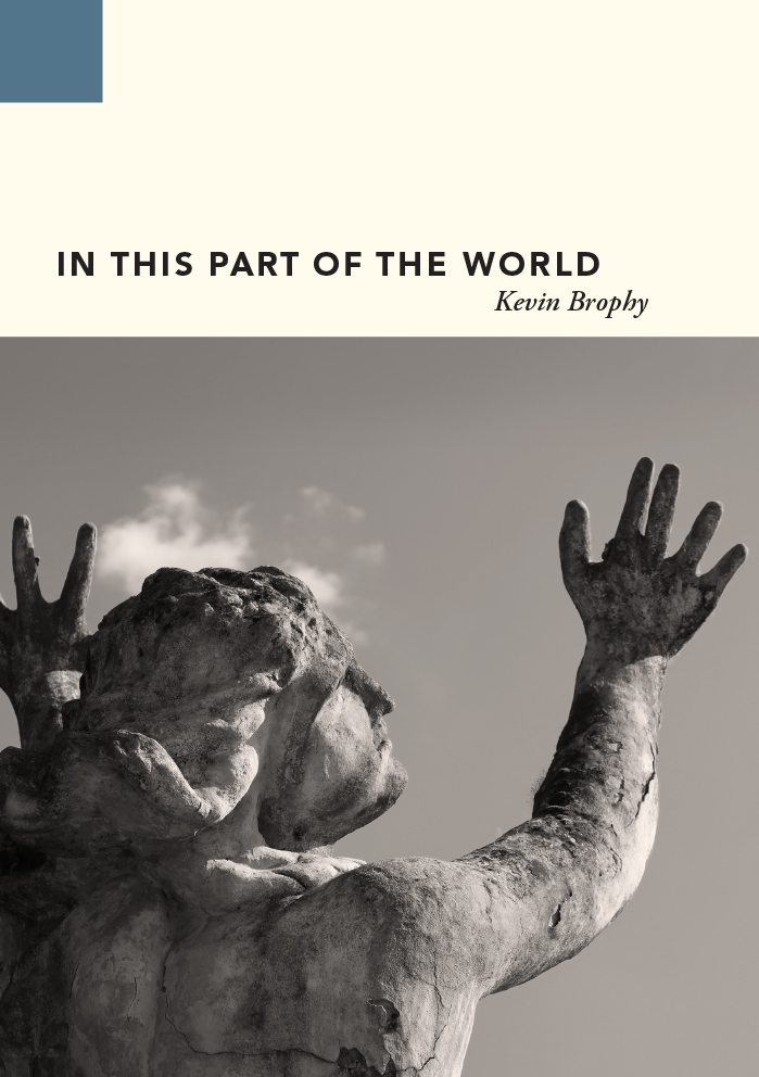 The front cover of In This Part of the World by Kevin Brophy.