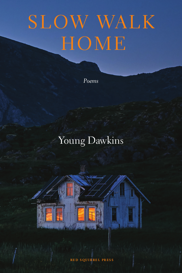 The front cover of Slow Walk Home by Young Dawkins.