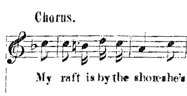 Chorus: My raft is by the shoreshe's